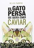 El Gato Persa Que Quería Comer Caviar